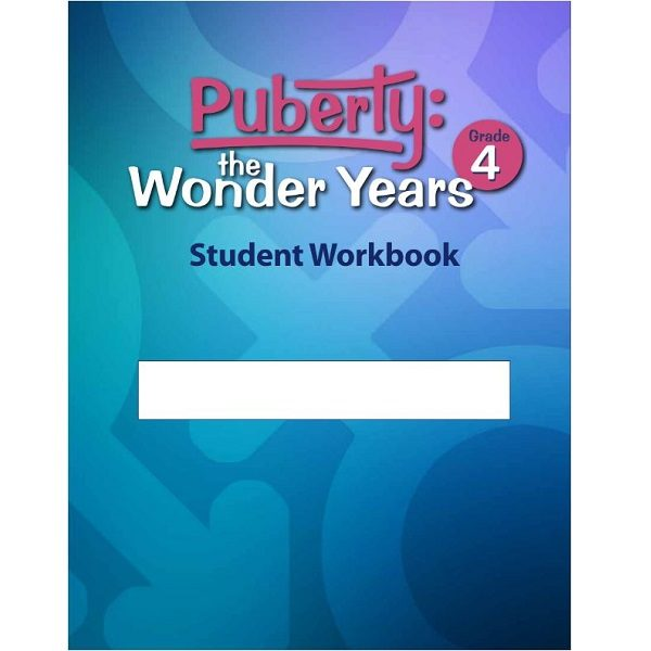 Puberty: The Wonder Years, student workbook grade 4