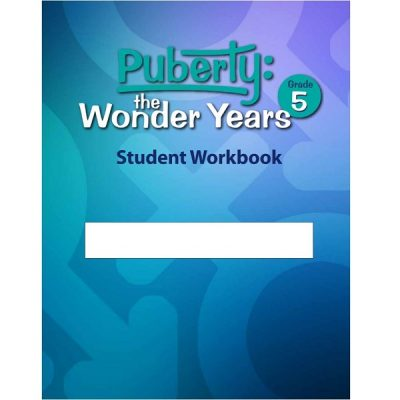 Puberty: The Wonder Years, student workbook grade 5