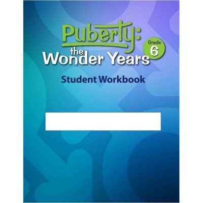 Puberty: The Wonder Years, student workbook grade 6