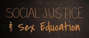 Social Justice & Sex Education