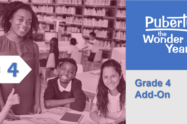 Grade 4 Add-On Course Puberty: The Wonder Years Online Training Course