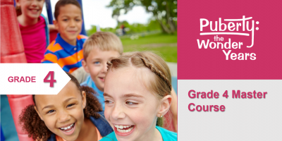 Grade 4 Master Course Puberty: The Wonder Years Online Training Course