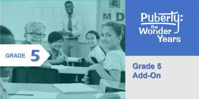Grade 5 Add-On Puberty: The Wonder Years Online Training Course