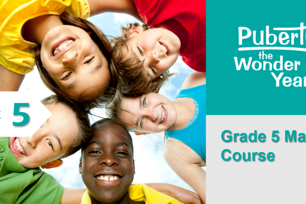 Grade 5 Master Course Puberty: The Wonder Years Online Training Course