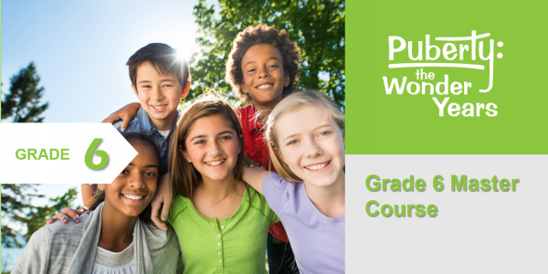Grade 6 Master Course Puberty: The Wonder Years Online Training Course