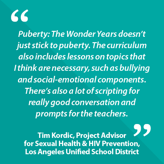 Tim, Project Advisor for Sexual Health & HIV Prevention, Los Angeles Unified School District, California, Quote