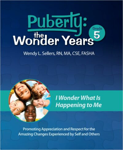 Puberty: The Wonder Years - Grade 5 Curriculum